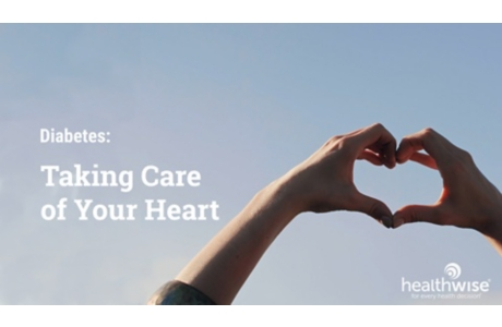 Diabetes: Taking Care of Your Heart