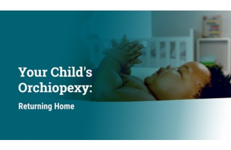 Your Child's Orchiopexy: Returning Home