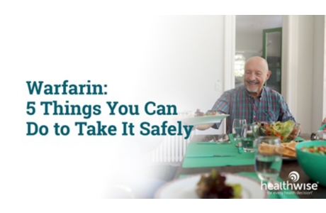 Warfarin: 5 Things You Can Do to Take It Safely