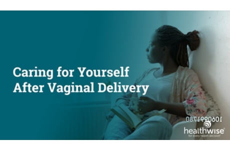 Caring for Yourself After Vaginal Delivery